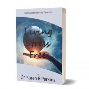Living Stress Free By Dr Karen Perkins